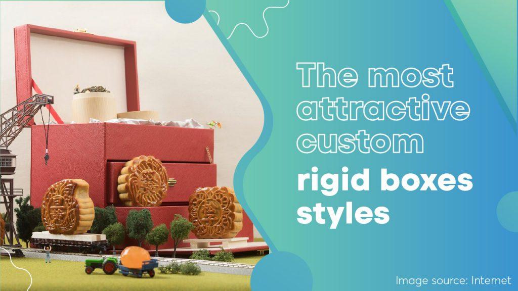 most attractive custom rigid boxes styles