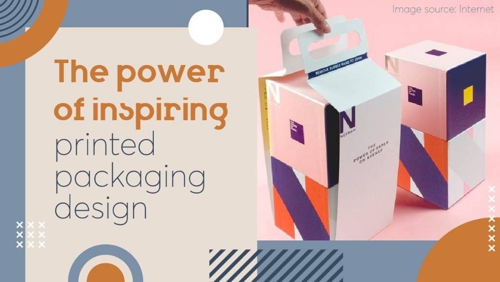 power of inspiring printed packaging design